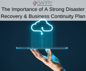 Barry Communications Disaster Recovery and Business Continuity